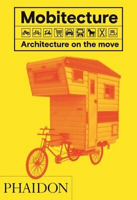 Mobitecture: Architecture on the Move by Rebecca Roke (Hardback, 2017)