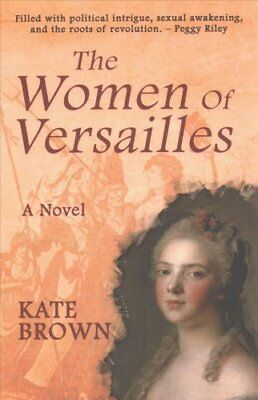 The Women of Versailles by Kate Brown (Paperback, 2017)