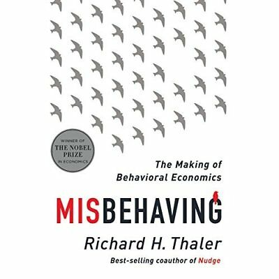 Misbehaving - The Making of Behavioral Economics - Hardcover NEW Thaler, Richard
