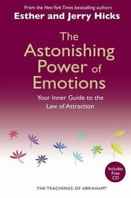 The Astonishing Power of Emotions Your Inner Guide to the Law o... 9781401915773
