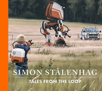 Tales from the Loop by Simon Stalenhag (Hardback, 2015)