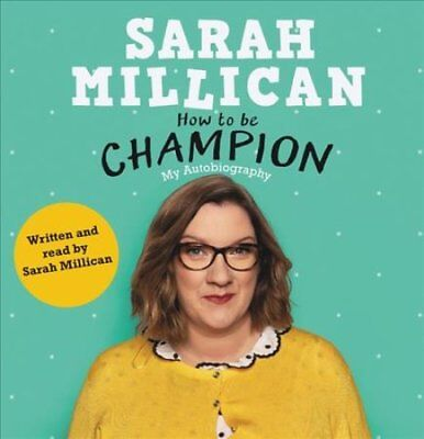 How to be Champion: My Autobiography by Sarah Millican (CD-Audio, 2017)