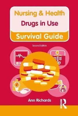 Nursing & Health Survival Guide: Drugs in Use by Ann Richards 9780273763758