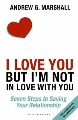 I Love You but I'm Not in Love with You Seven Steps to Saving Y... 9781408870334