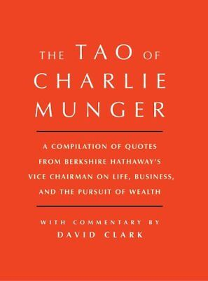 Tao of Charlie Munger: A Compilation of Quotes from Berkshire Hathaway's Vice...