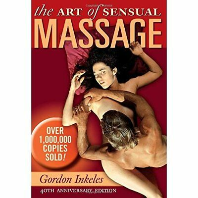 Art of Sensual Massage Book, The - Paperback NEW Gordon Inkeles 2011-10-20