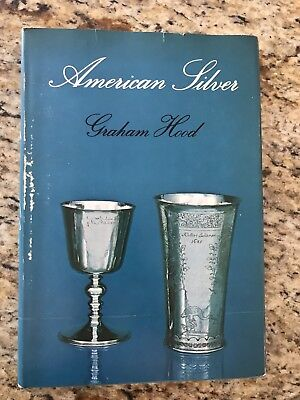 AMERICAN SILVER A HISTORY OF STYLE 1650-1900 by GRAHAM HOOD                   c