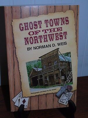 Book Ghost Towns Of The Northwest Maps Photos Wa Or Id Wy Mt Metal Detector Gold