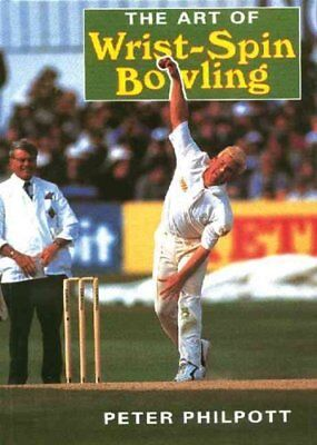 The Art of Wrist Spin Bowling by Peter Philpott 9781861260635 (Paperback, 1997)