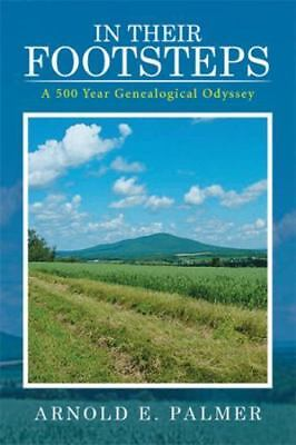 In Their Footsteps: A 500 Year Genealogical Odyssey (Paperback or Softback)