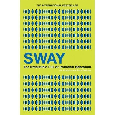 Sway: The Irresistible Pull of Irrational Behaviour - Paperback NEW Brafman, Ori