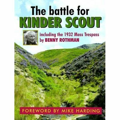 The Battle for Kinder Scout: Including the 1932 Mass Tr - Paperback NEW Benny Ro