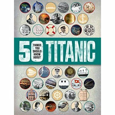 50 Things you should know: Titanic (50 Things You Shoul - Flexibound NEW Sean Ca