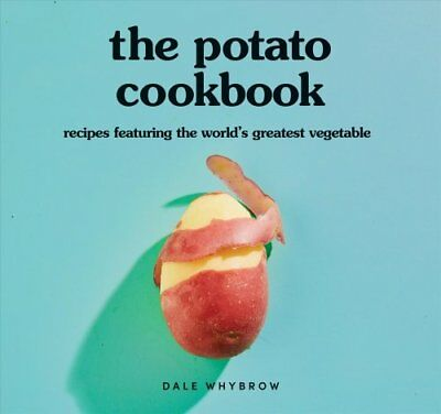 The Potato Cookbook: Recipes Featuring the World's Greatest Vegetable by Dale...