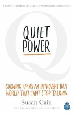 Quiet Power: Growing Up as an Introvert in a World That Can't Stop Talking by...