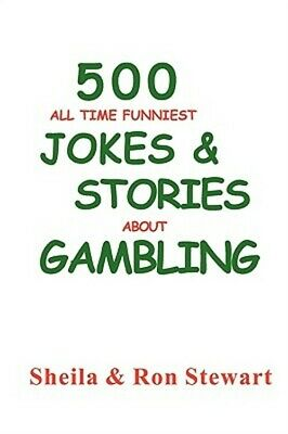 500 All Time Funniest Jokes & Stories about Gambling (Paperback or Softback)