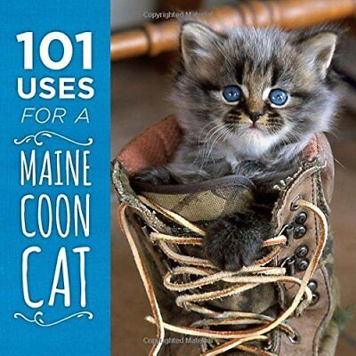 101 Uses for a Maine Coon Cat - Hardcover NEW Down East Books 01/08/2016