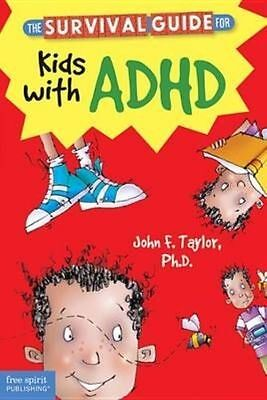 The Survival Guide for Kids with ADHD by John F Taylor (Paperback, 2013)