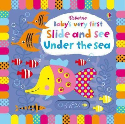Baby's Very First Slide and See Under the Sea by Fiona Watt 9781409581291