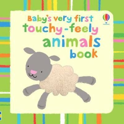 Baby's Very First Touchy-Feely Animals Book by Stella Baggott 9781409522959