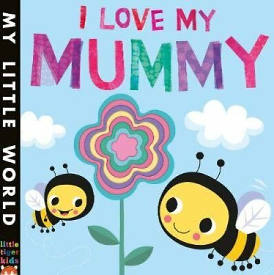I Love My Mummy A blossoming book of giving by Fhiona Galloway 9781848691773
