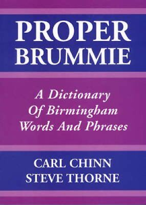 Proper Brummie A Dictionary of Birmingham Words and Phrases 9781858582276