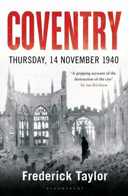 Coventry Thursday, 14 November 1940 by Frederick Taylor 9781408860281
