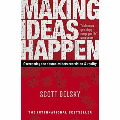 Making Ideas Happen: Overcoming the Obstacles Between V - Paperback NEW Belsky,