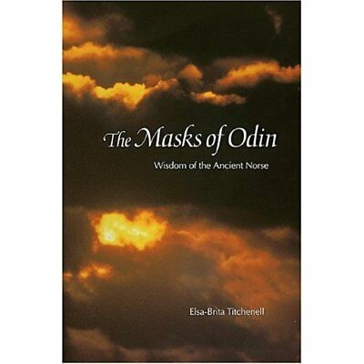 The Masks of Odin: Wisdom of the Ancient Norse - Hardcover NEW Titchenell, Els 1