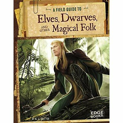 A Field Guide to Elves, Dwarves, and Other Magical Folk - Paperback NEW A J Saut