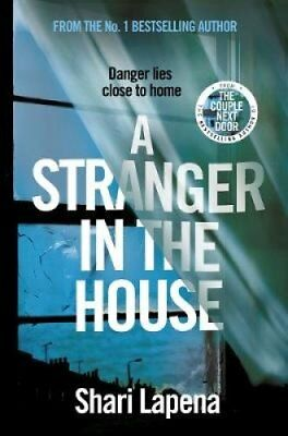 A Stranger in the House by Shari Lapena (Hardback, 2017)