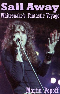 Sail Away Whitesnake's Fantastic Voyage by Martin Popoff 9780957570085