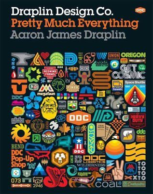 Draplin Design Co. Pretty Much Everything by Aaron James Draplin 9781419720178