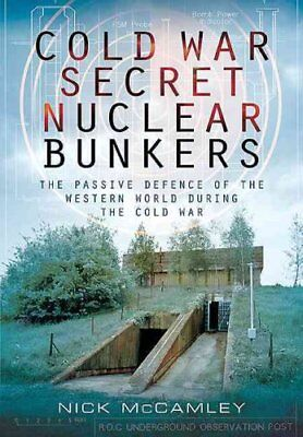 Cold War Secret Nuclear Bunkers by Nick McCamley 9781783030101 (Paperback, 2013)