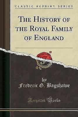 The History of the Royal Family of England (Classic Reprint) (Paperback or Softb