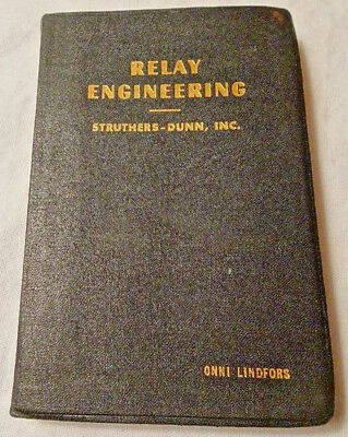 Relay Engineering 2nd Edition 1947 Charles Packard Struthers-Dunn