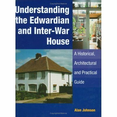 Understanding the Edwardian and Inter-War Houses (1920s - Hardcover NEW Johnson,
