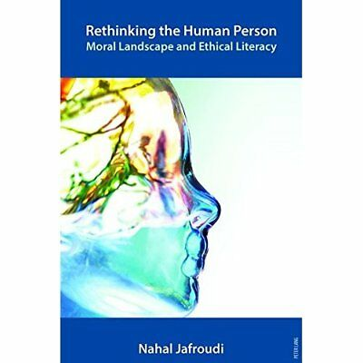 Rethinking the Human Person: Moral Landscape and Ethica - Paperback NEW Nahal Ja