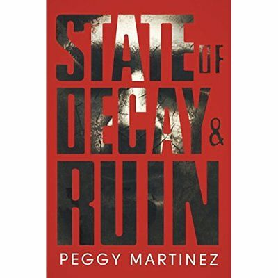 State of Decay and Ruin - Paperback NEW Peggy Martinez( 2015-05-17