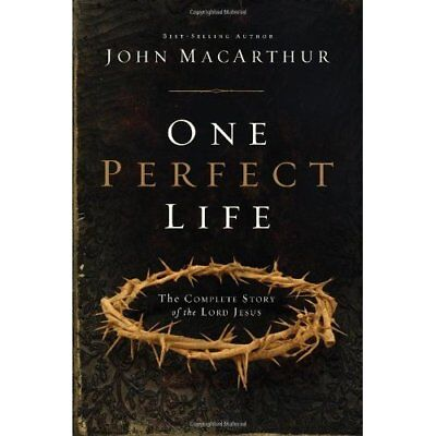 One Perfect Life: The Complete Story of Jesus - Hardcover NEW MacArthur, John 20