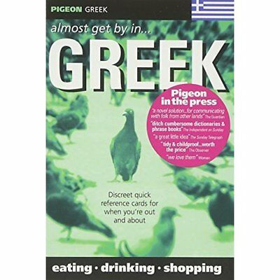 Pigeon Greek: Almost Get by In...Greek - Paperback NEW Griffiths, Kenn 2000-05-0