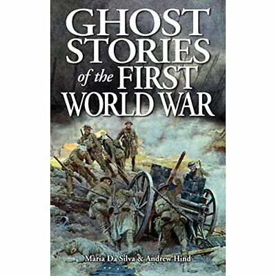 Ghost Stories of the First World War - Paperback NEW Maria DaSilva ( 2014-10-01