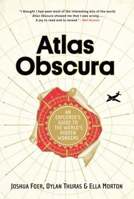 Atlas Obscura An Explorer's Guide to the World's Most Unusual P... 9780761169086