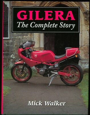 Gilera the complete story by mick walker ( Gilera motorcycles )