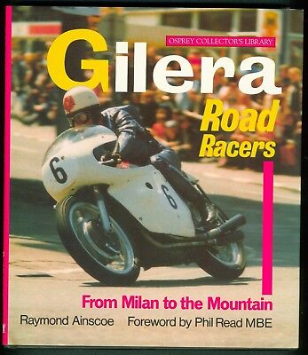 Gilera Road Racers From Milan to the Mountain by Ainscoe Raymond