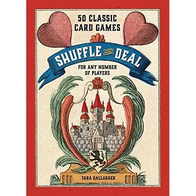 Shuffle and Deal: 50 Classic Card Games for Any Number  - Hardcover NEW Tara Gal