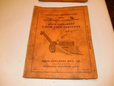 Allis Chalmers 1950s 2 Row Corn Harvester Operating Repair Parts Instructions