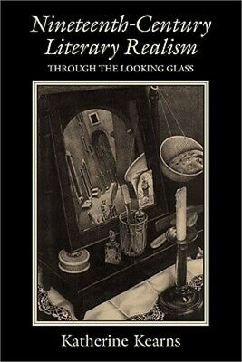 Nineteenth-Century Literary Realism: Through the Looking Glass (Paperback or Sof