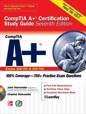 CompTIA A+ Certification Study Guide, Seventh Edition [Exam 220-701 & 220-