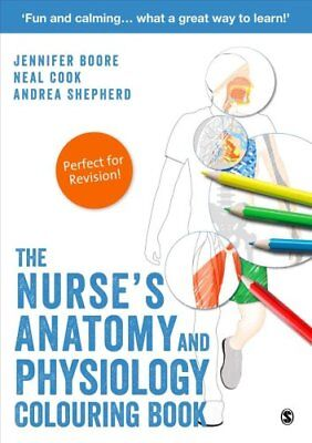 The Nurse's Anatomy and Physiology Colouring Book by Andrea Shepherd, Neal...